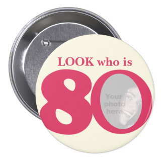 Look who is 80 photo fun pink cream button/badge 7.5 cm round badge