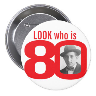 Look who is 80 photo red and white button/badge 7.5 cm round badge