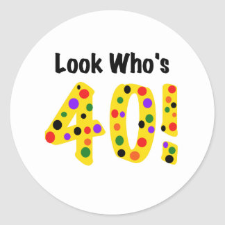 Look Who s 40 Round Stickers
