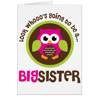 Look Whoos Going to be a Big Sister Owl Card