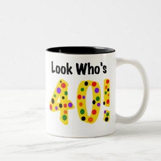 Look  Who's 40 Two-Tone Coffee Mug