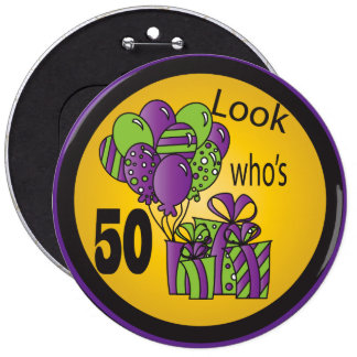 Look Who's 50 Birthday 6 Inch Round Button