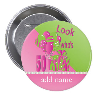 Look Who's 50 in Pink - 50th Birthday 7.5 Cm Round Badge