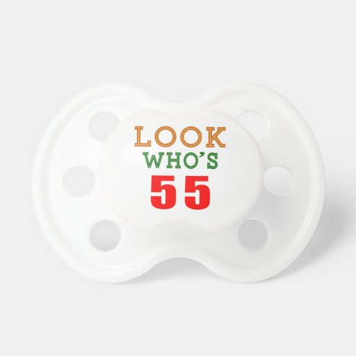 Look Who's 55 Pacifier