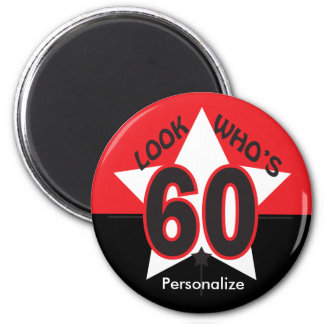 Look Who's 60 | 60th Birthday 6 Cm Round Magnet