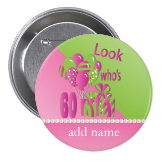 Look Who's 60 in Pink - 60th Birthday 7.5 Cm Round Badge