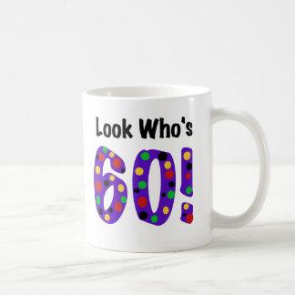 Look Who's 60 Coffee Mug