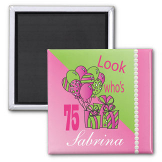 Look Who's 75 | 75th Birthday Square Magnet
