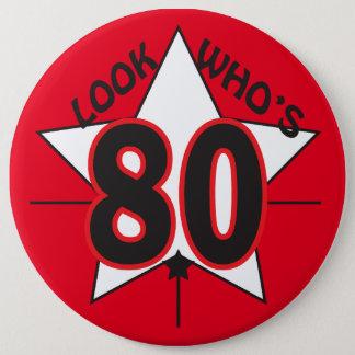 Look Who's 80   80th Birthday 6 Cm Round Badge