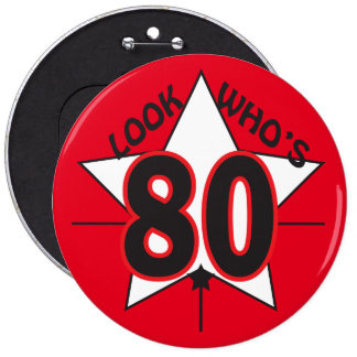 Look Who's 80 | 80th Birthday 6 Cm Round Badge