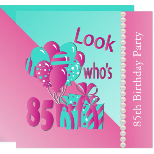 Look Whos 85 In Pink And Turquoise 85th Birthday Invitation