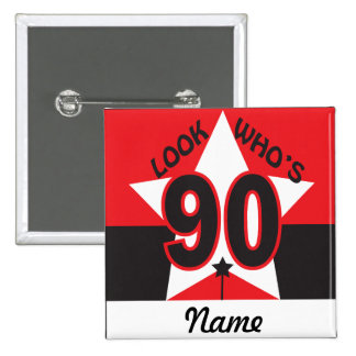 Look Who's 90  | 90th Birthday 15 Cm Square Badge