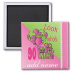 Look Who's 90 | 90th Birthday - Pink Square Magnet
