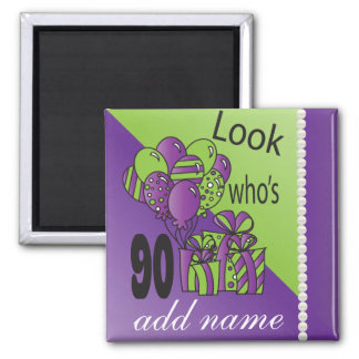 Look Who's 90 | 90th Birthday Square Magnet