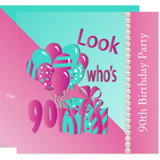 Look Who's 90 Pink and Turquoise 90th Birthday