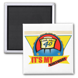 Look Who's Forty 40th Birthday Gifts Square Magnet