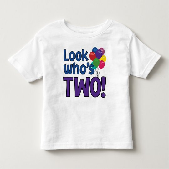 LOOK WHO'S TWO! TODDLER T-Shirt