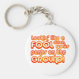 Lookin' Like a Fool with your Pants on the Ground! Basic Round Button Key Ring