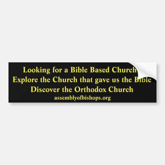Looking for a Bible Based Church? Bumper Sticker