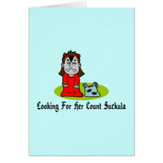 Looking For Count Suckula Greeting Cards