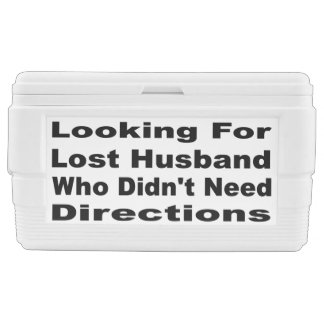 Looking For Husband Who Didn't Need Directions Chest Cooler