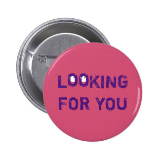 LOOKING FOR YOU blue 6 Cm Round Badge