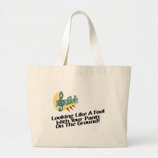 Looking Like A Fool With Your Pants On The Ground! Tote Bags