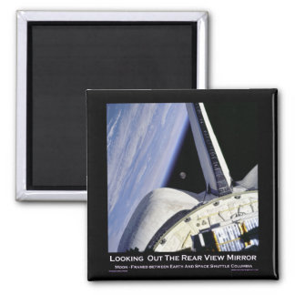 Looking Thru Rear View Mirror From Space Shuttle Square Magnet