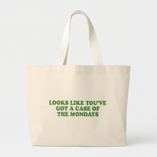 LOOKS LIKE YOUVE GOT A CASE OF THE MONDAYS JUMBO TOTE BAG