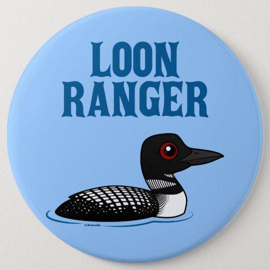 Loon Ranger 6 Cm Round Badge