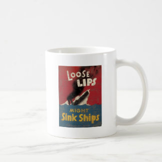 Loose Lips Might Sink Ships Coffee Mugs