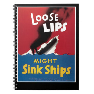 Loose Lips Might Sink Ships Note Books