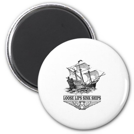 loose lips sink ships 6 cm round magnet