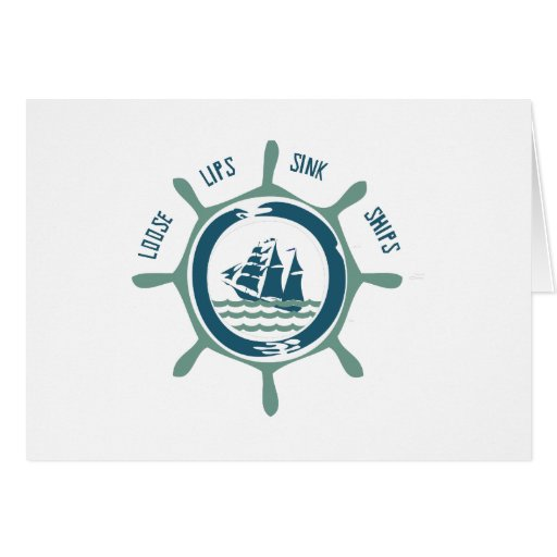 Loose Lips Sink Ships Card