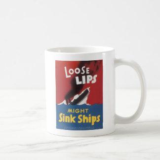 Loose Lips Sink Ships Coffee Mug