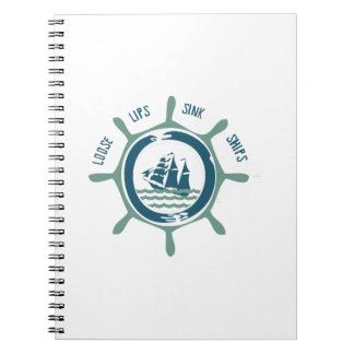 Loose Lips Sink Ships Notebook