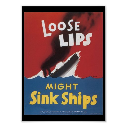 Loose Lips Sink Ships World War 2 Posters
