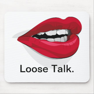 Loose Talk. Mouse Pad