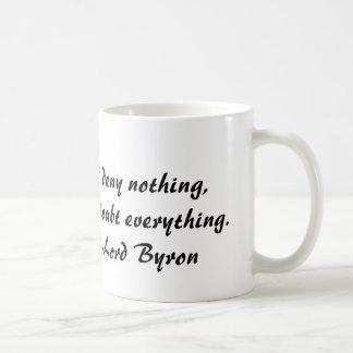 Lord Byron, I deny nothing, but doubt everything Basic White Mug