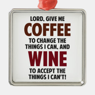 Lord, Give Me Coffee And Wine Christmas Ornament
