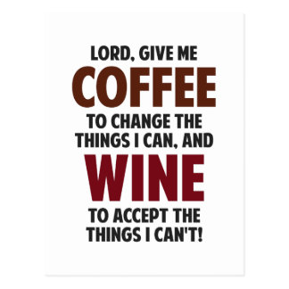 Lord, Give Me Coffee And Wine Postcard