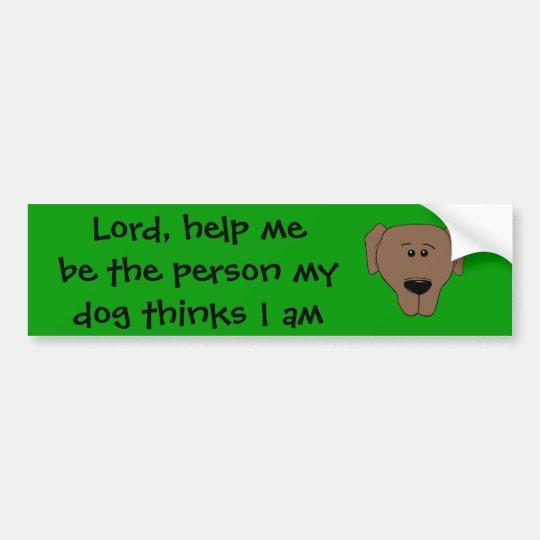 Lord, help me bumper sticker