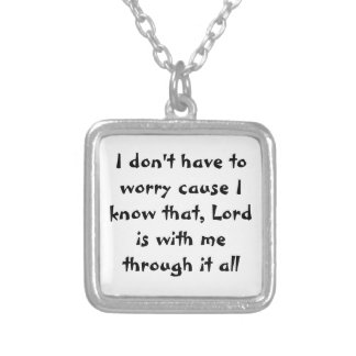 Lord is with me through it all Necklace