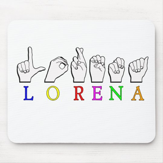 LORENA NAME FINGERSPELLED ON MOUSEPAD