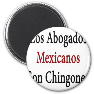 Los Abogados Mexicanos Son Chingones 6 Cm Round Magnet