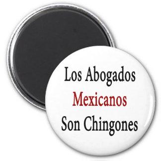 Los Abogados Mexicanos Son Chingones Refrigerator Magnet