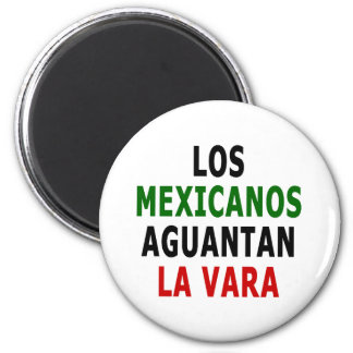Los Mexicanos Aguantan La Vara 6 Cm Round Magnet