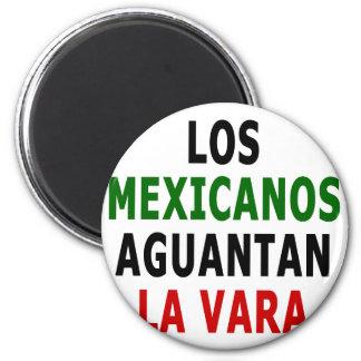 Los Mexicanos Aguantan La Vara Fridge Magnets