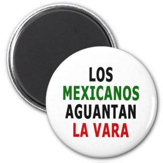 Los Mexicanos Aguantan La Vara Refrigerator Magnet
