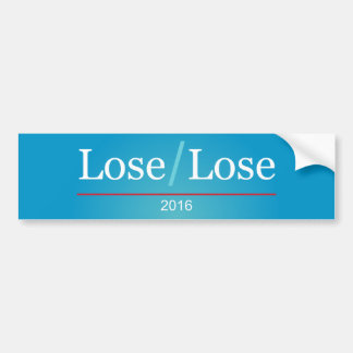 Lose/Lose 2016 Bumper Sticker